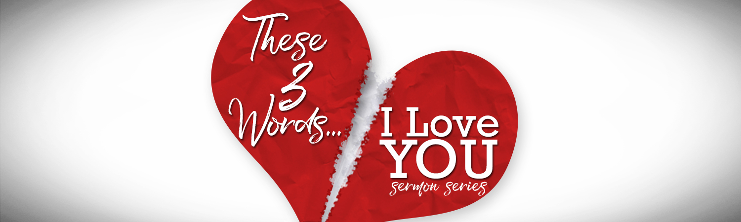 Series - These 3 Words: I Love You